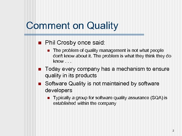 Comment on Quality n Phil Crosby once said: n n n The problem of