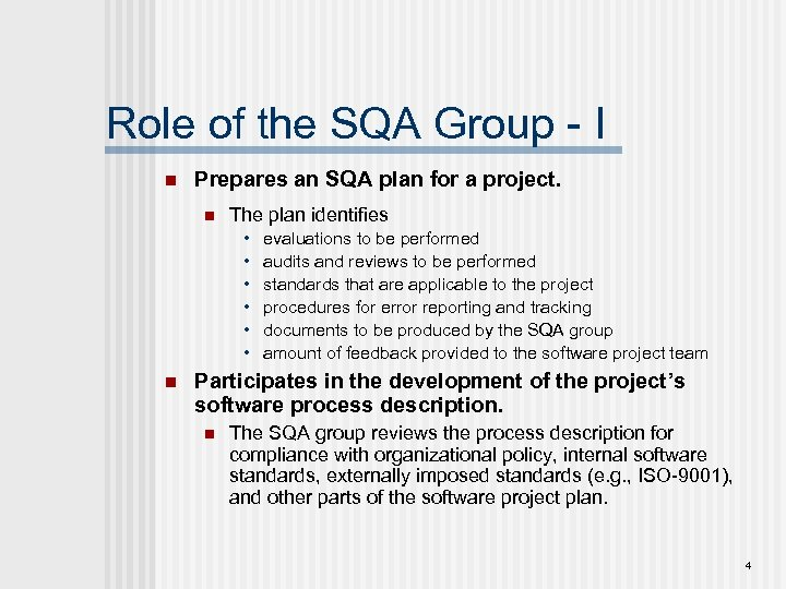 Role of the SQA Group - I n Prepares an SQA plan for a