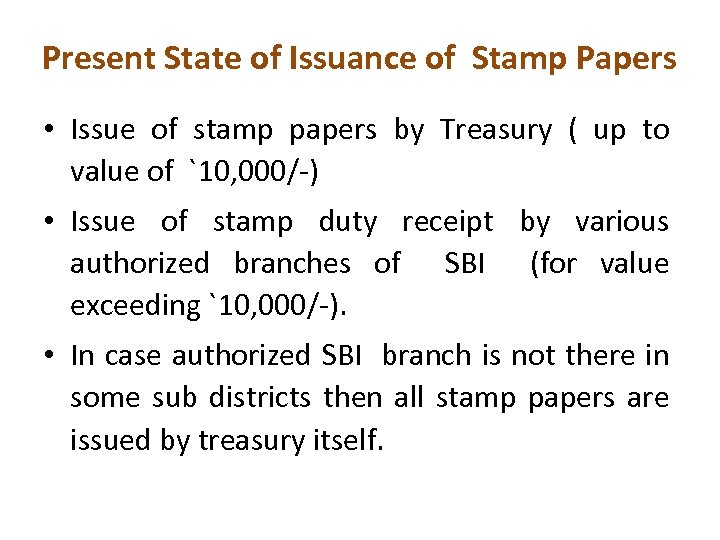 Present State of Issuance of Stamp Papers • Issue of stamp papers by Treasury