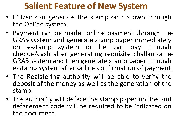 Salient Feature of New System • Citizen can generate the stamp on his own