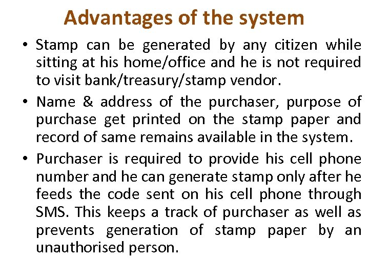Advantages of the system • Stamp can be generated by any citizen while sitting