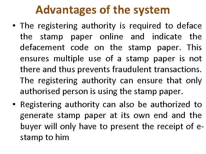 Advantages of the system • The registering authority is required to deface the stamp