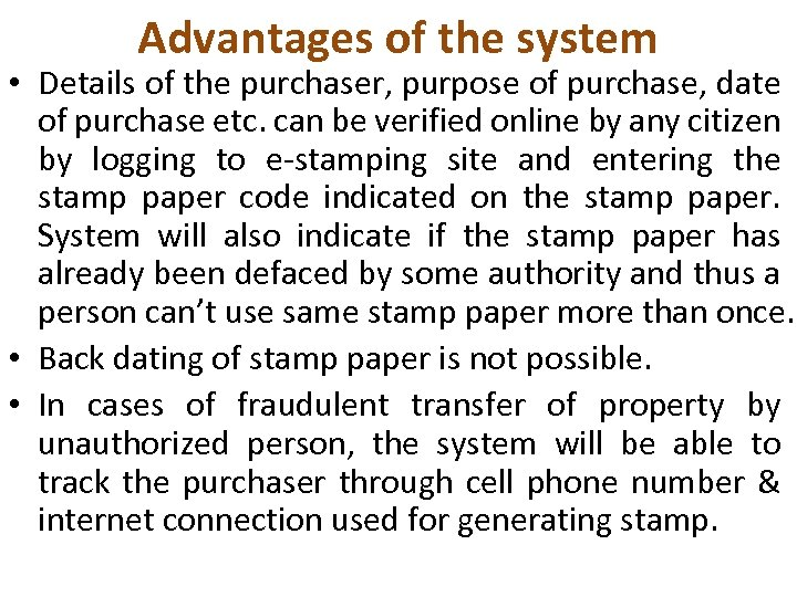 Advantages of the system • Details of the purchaser, purpose of purchase, date of