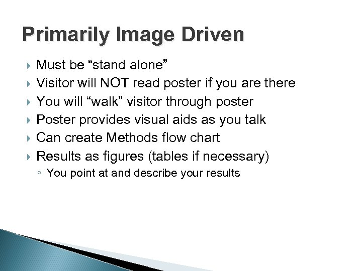 """Primarily Image Driven Must be """"stand alone"""" Visitor will NOT read poster if you"""