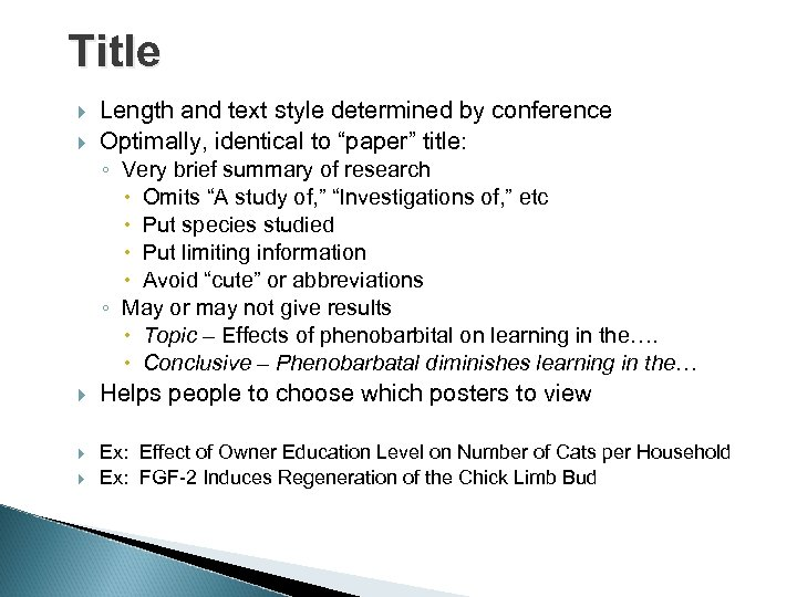 """Title Length and text style determined by conference Optimally, identical to """"paper"""" title: ◦"""