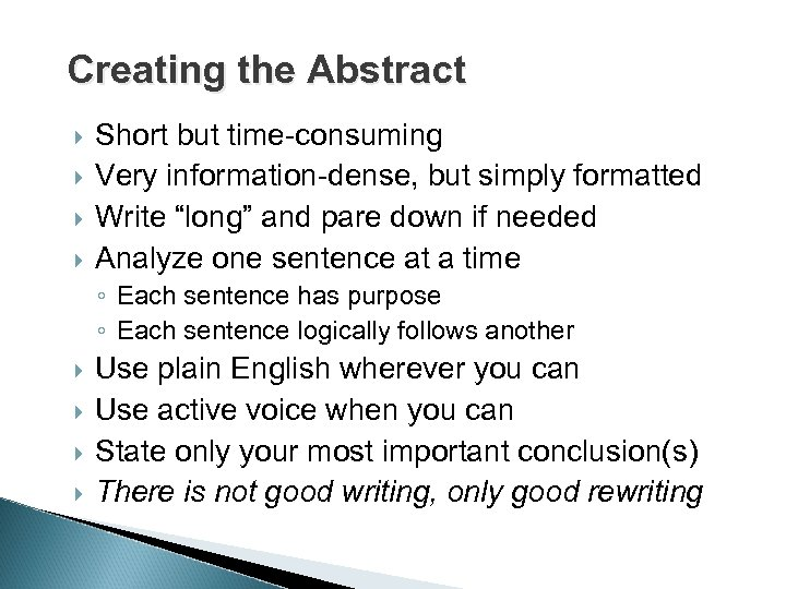 """Creating the Abstract Short but time-consuming Very information-dense, but simply formatted Write """"long"""" and"""
