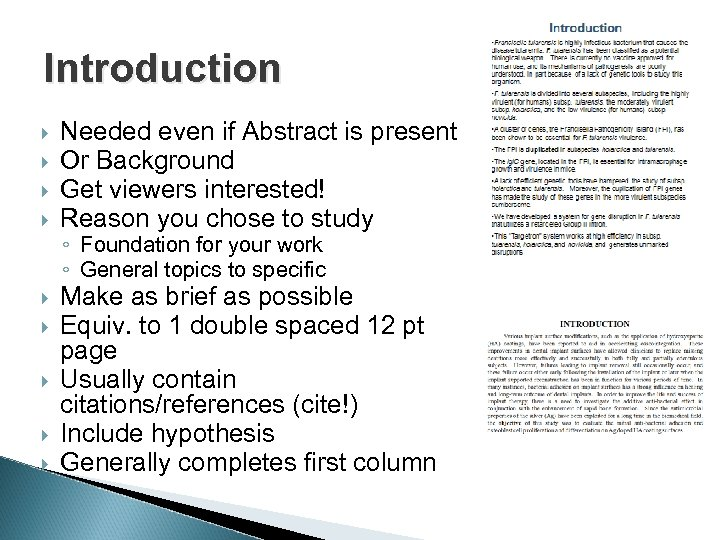Introduction Needed even if Abstract is present Or Background Get viewers interested! Reason you