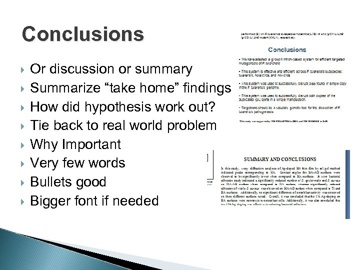 """Conclusions Or discussion or summary Summarize """"take home"""" findings How did hypothesis work out?"""