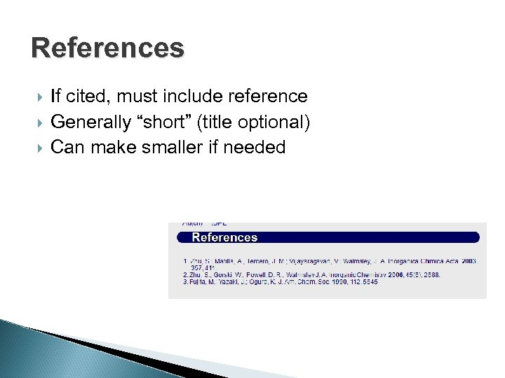 """References If cited, must include reference Generally """"short"""" (title optional) Can make smaller if"""