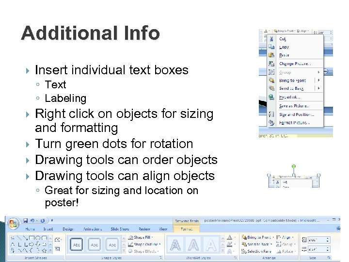 Additional Info Insert individual text boxes ◦ Text ◦ Labeling Right click on objects