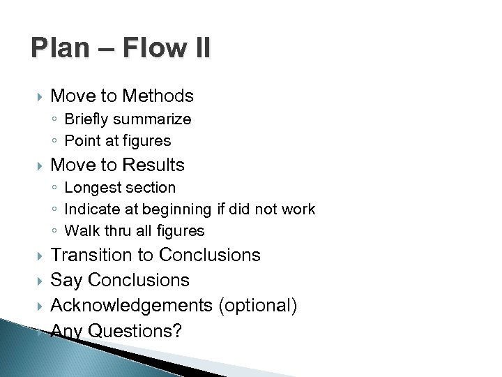 Plan – Flow II Move to Methods ◦ Briefly summarize ◦ Point at figures