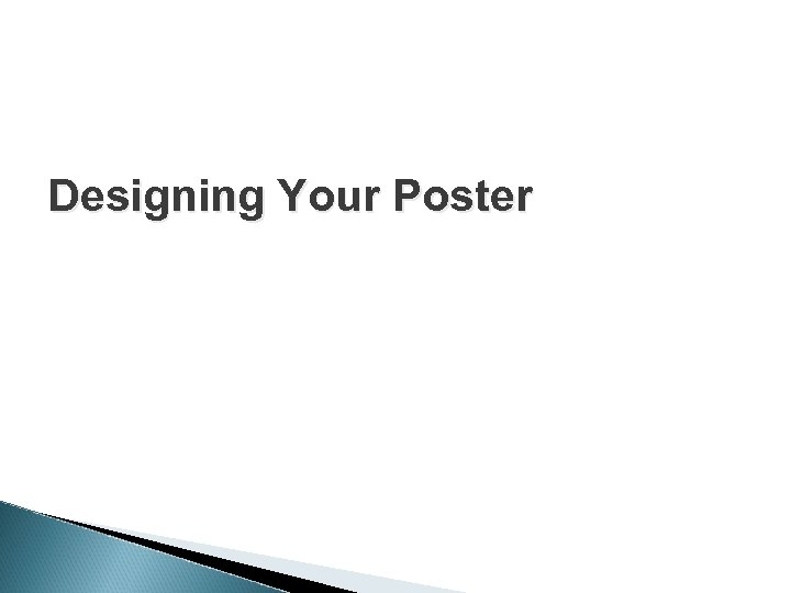 Designing Your Poster