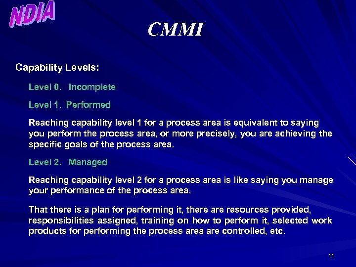 CMMI Capability Levels: Level 0. Incomplete Level 1. Performed Reaching capability level 1 for
