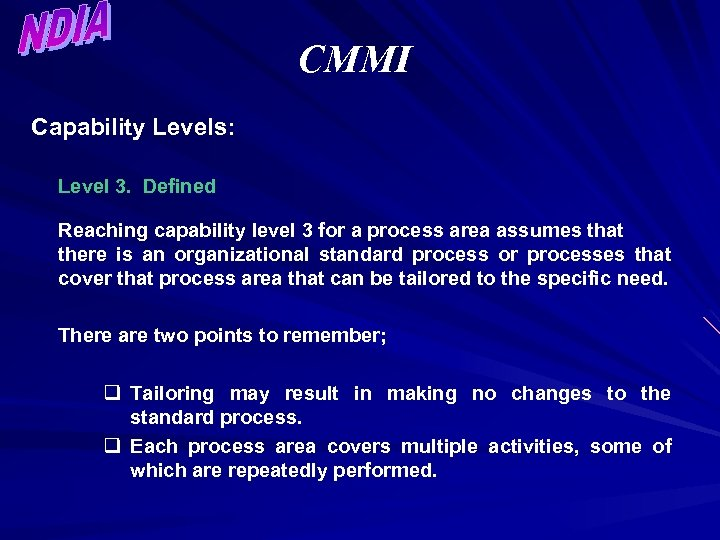 CMMI Capability Levels: Level 3. Defined Reaching capability level 3 for a process area