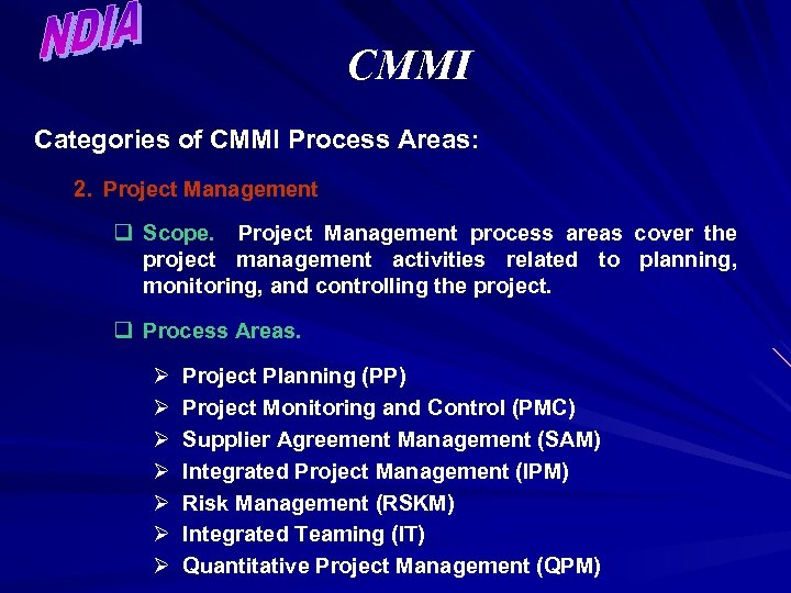 CMMI Categories of CMMI Process Areas: 2. Project Management q Scope. Project Management process