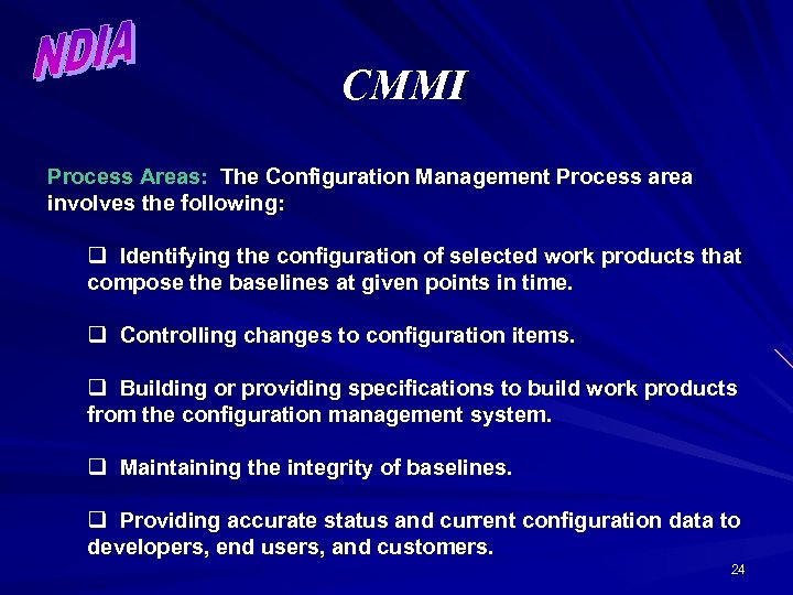 CMMI Process Areas: The Configuration Management Process area involves the following: q Identifying the