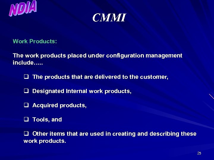 CMMI Work Products: The work products placed under configuration management include…. . q The