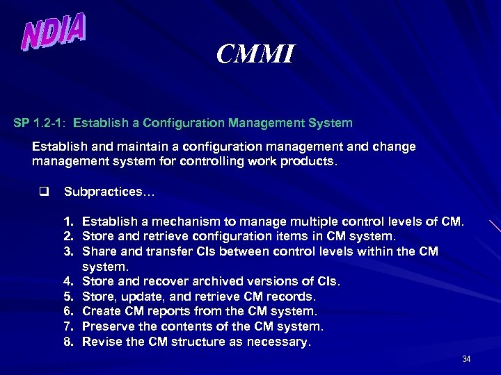 CMMI SP 1. 2 -1: Establish a Configuration Management System Establish and maintain a