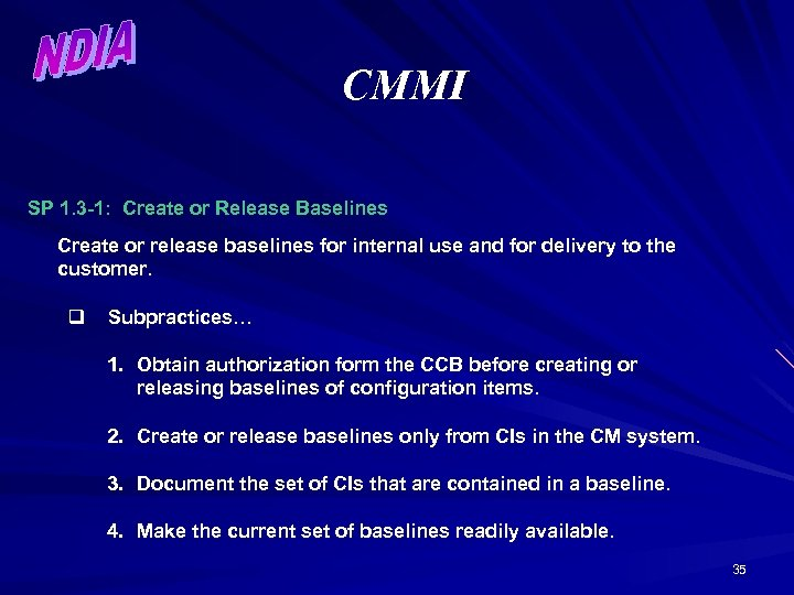 CMMI SP 1. 3 -1: Create or Release Baselines Create or release baselines for