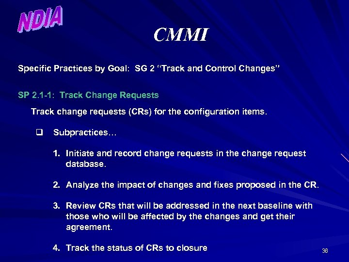 """CMMI Specific Practices by Goal: SG 2 """"Track and Control Changes"""" SP 2. 1"""