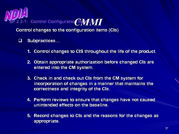 CMMI SP 2. 2 -1: Control Configuration Items Control changes to the configuration items