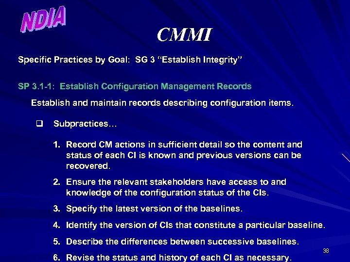 "CMMI Specific Practices by Goal: SG 3 ""Establish Integrity"" SP 3. 1 -1: Establish"