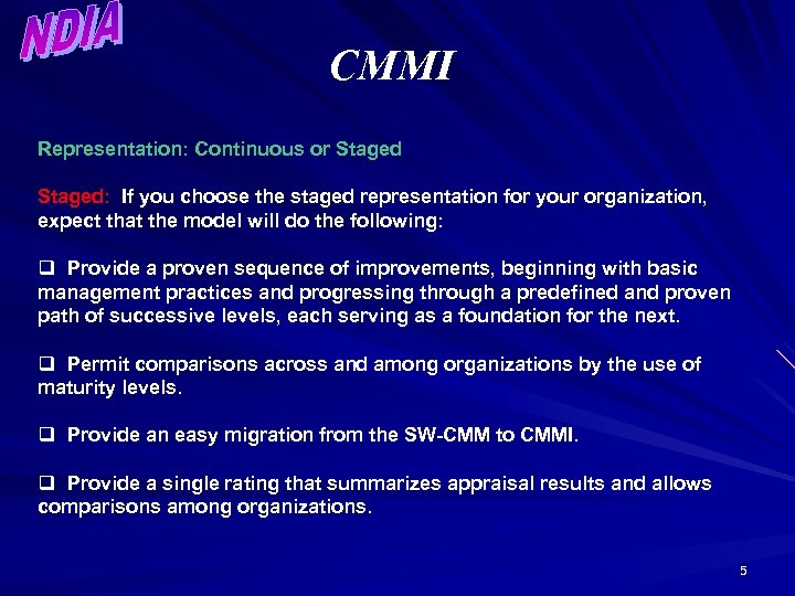 CMMI Representation: Continuous or Staged: If you choose the staged representation for your organization,