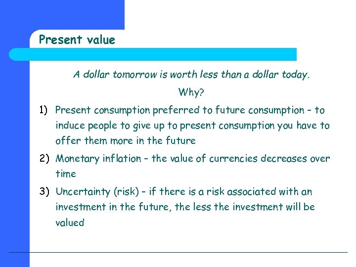 Present Value A Dollar Tomorrow Is Worth Less Than Today Why 1