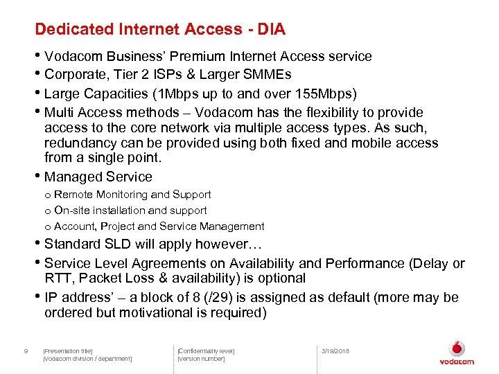 Dedicated Internet Access - DIA • Vodacom Business' Premium Internet Access service • Corporate,