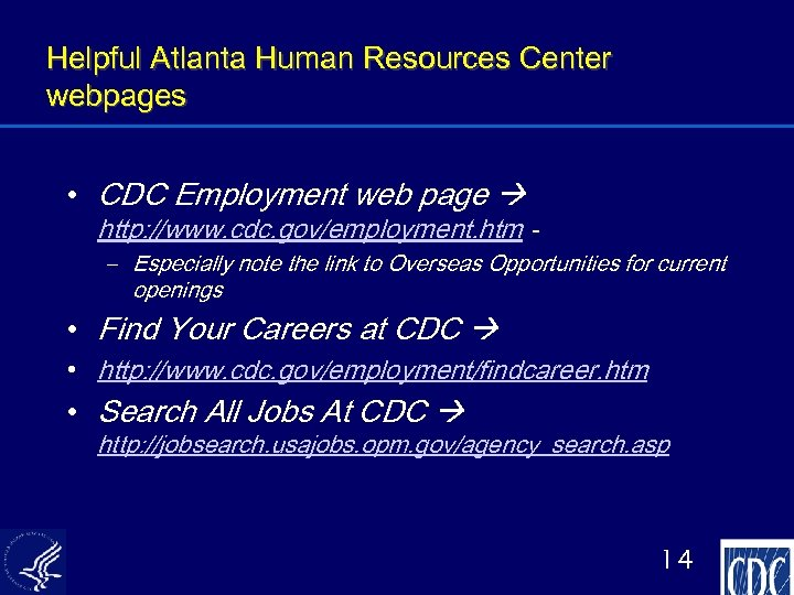 Helpful Atlanta Human Resources Center webpages • CDC Employment web page http: //www. cdc.