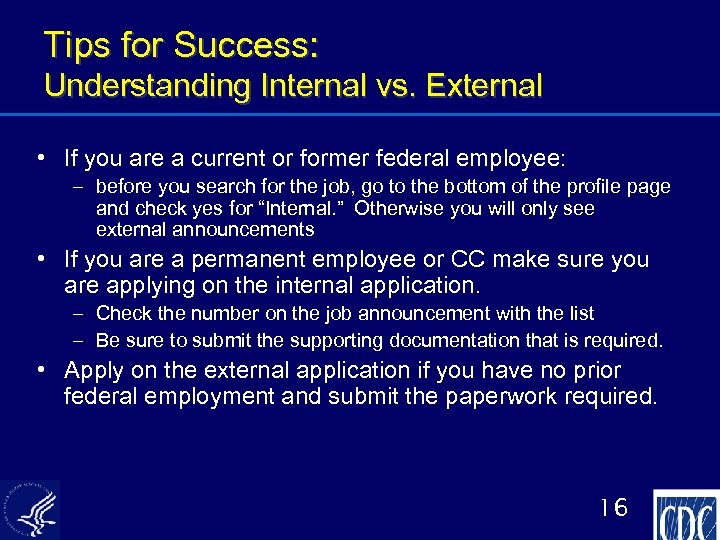 Tips for Success: Understanding Internal vs. External • If you are a current or