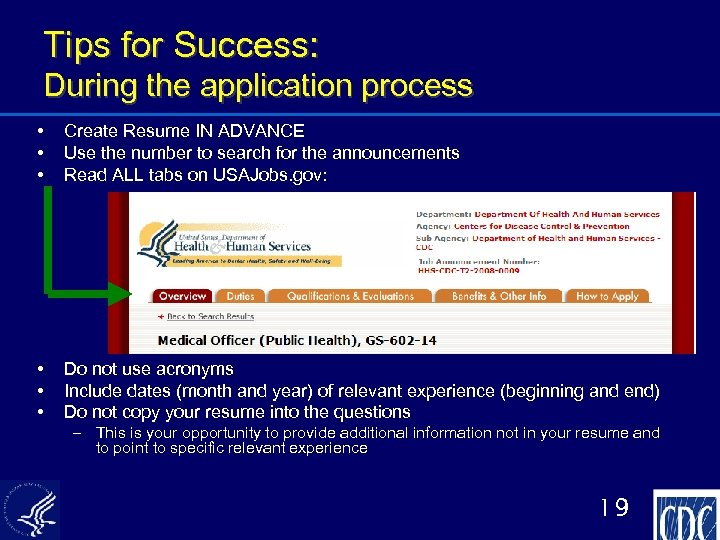 Tips for Success: During the application process • • • Create Resume IN ADVANCE