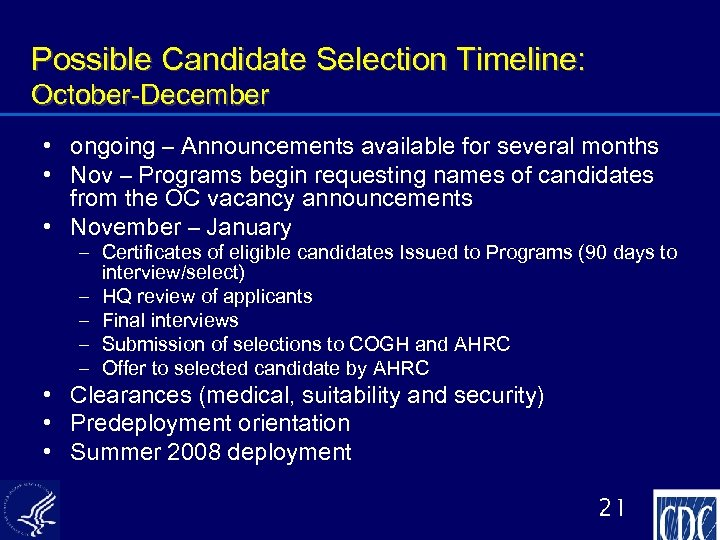 Possible Candidate Selection Timeline: October-December • ongoing – Announcements available for several months •