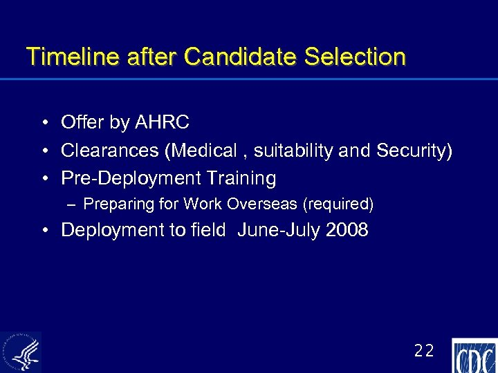 Timeline after Candidate Selection • Offer by AHRC • Clearances (Medical , suitability and