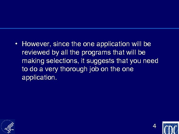 • However, since the one application will be reviewed by all the programs
