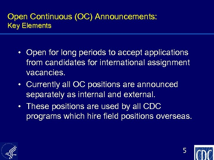 Open Continuous (OC) Announcements: Key Elements • Open for long periods to accept applications
