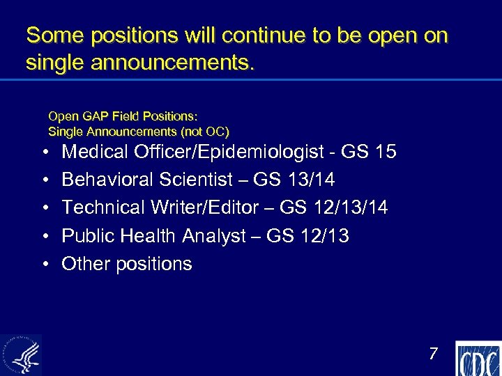 Some positions will continue to be open on single announcements. Open GAP Field Positions: