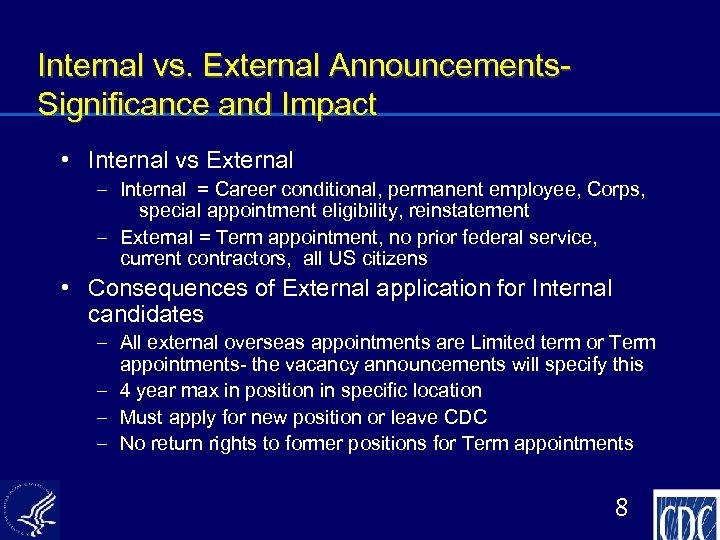 Internal vs. External Announcements. Significance and Impact • Internal vs External – Internal =