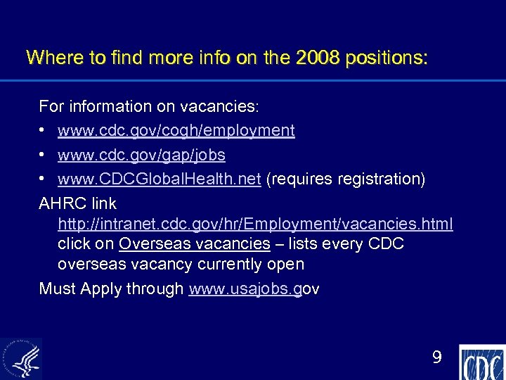 Where to find more info on the 2008 positions: For information on vacancies: •