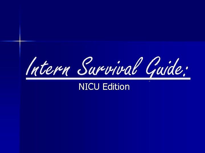 Intern Survival Guide: NICU Edition