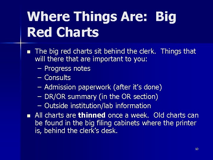 Where Things Are: Big Red Charts n n The big red charts sit behind