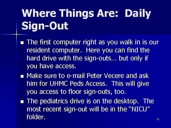 Where Things Are: Daily Sign-Out n n n The first computer right as you
