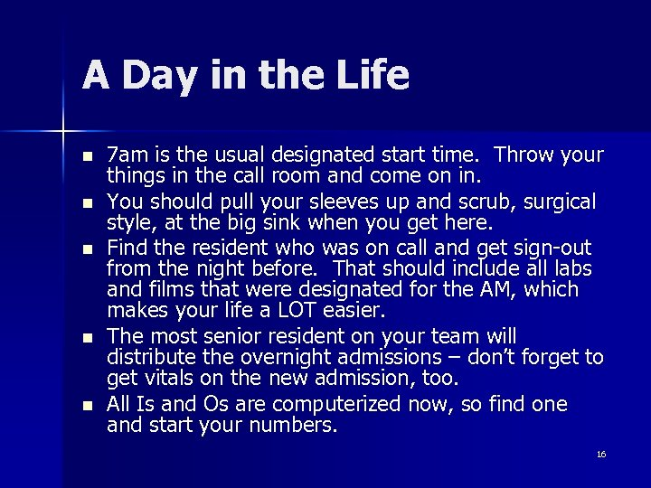 A Day in the Life n n n 7 am is the usual designated