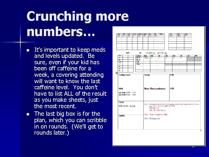 Crunching more numbers… n n It's important to keep meds and levels updated. Be