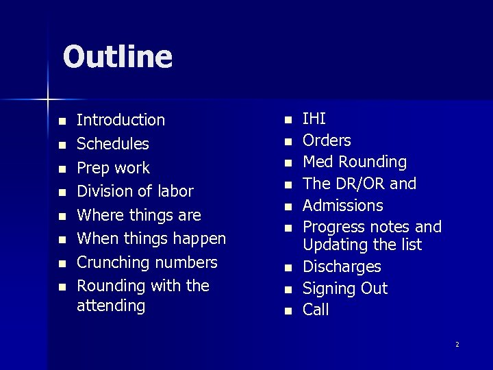 Outline n n n n Introduction Schedules Prep work Division of labor Where things