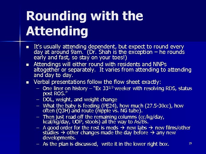 Rounding with the Attending n n n It's usually attending dependent, but expect to