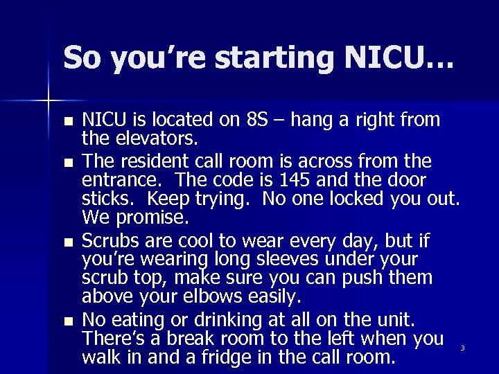 So you're starting NICU… n n NICU is located on 8 S – hang