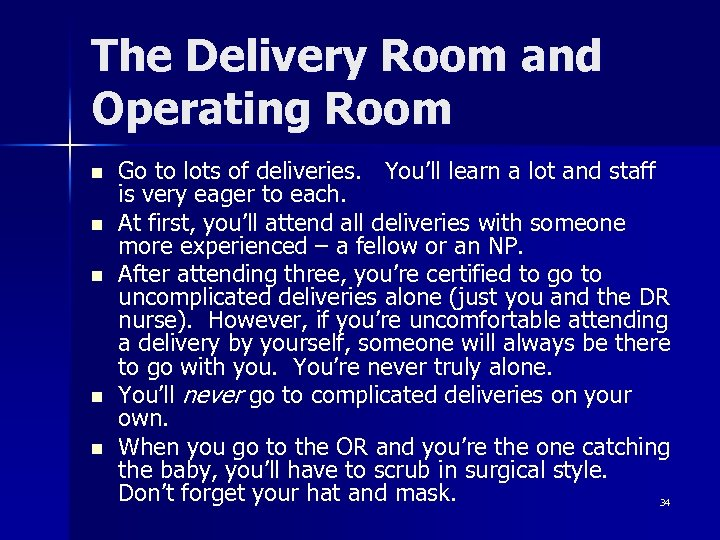 The Delivery Room and Operating Room n n n Go to lots of deliveries.