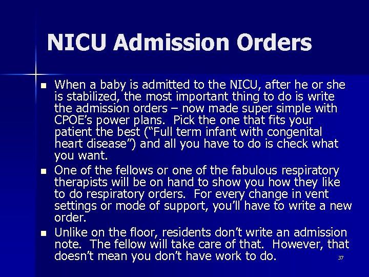NICU Admission Orders n n n When a baby is admitted to the NICU,