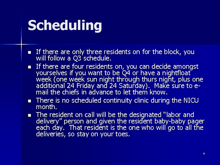 Scheduling n n If there are only three residents on for the block, you